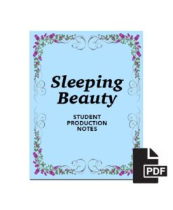 Student Production Notes for Sleeping Beauty